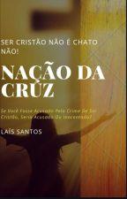 Ser Cristão Não É Chato Não (NAÇÃO DA CRUZ)       CONCLUÍDA  by LaisWallker