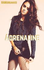 Adrenaline (Completed) by MusicMonster_16