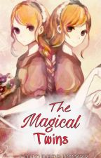 The Magical Twins [Completed|Unedited] by thunderbirdxxx