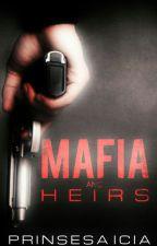 Mafia And Heirs by prinsesa_icia