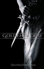 Golden Blood by Secretsoftomorrow