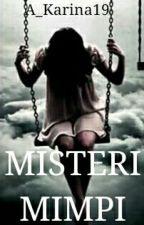 MISTERI MIMPI (selesai) by KarinAyu19