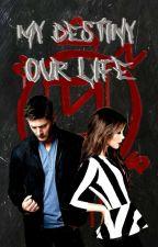 My Destiny, Our Life by Martlina