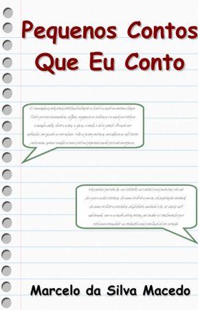 Pequenos Contos Que Eu Conto by MarceloSilvaMacedo