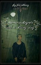 Memories,Regrets and a Rainy day by ShiroWang
