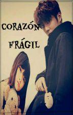Corazón Frágil by Lyss0519