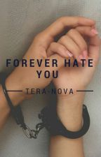 Forever hate You  by tera-nova