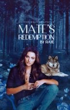 Mate's Redemption || ✔ by waenker