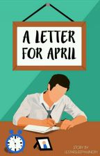 A Letter for April by lestarsleepyhungry
