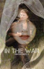 IN THE WAR by SinonKeikole