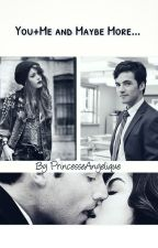 [TERMINÉ] YOU+ME AND MAYBE MORE... by PrincesseAngelique