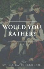 Would You Rather : BTS  by Jessica_Jungkookie