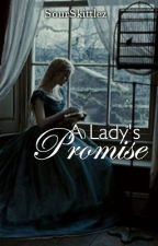 A Lady's Promise by SourSkittlez