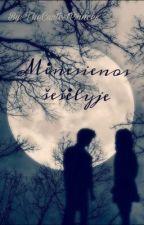 Mėnesienos šešėlyje by TheCuutestPrinces