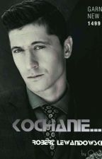 Kochanie...   Robert Lewandowski by __Queeeen__