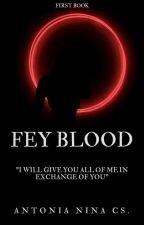 Fey blood |✔️ by AlexisHost