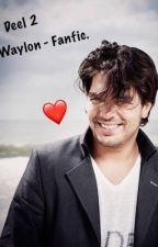 Waylon - Fanfic.  /  Deel 2 by JoyRuijne