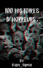 100 histoires d'horreurs. by Nathy_Stilinski