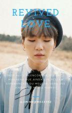 Revived Love ➳ Min Yoongi by mwyngi_