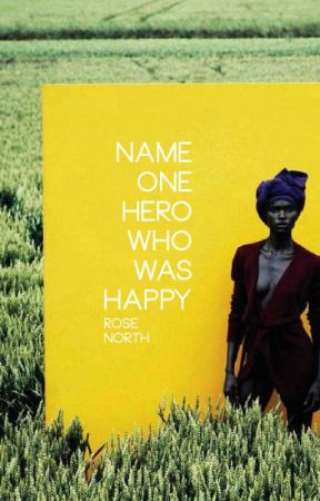 Name One Hero Who Was Happy by northbynorth