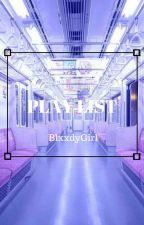 Playlist by bbyc0caine