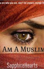 I am a Muslim. by SapphireHearts