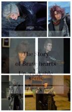 The Story Of Brave hearts & Unbreakable souls - Final Fantasy XV  by NindeRingeril8