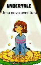 Undertale- Uma nova aventura by Dragonauth