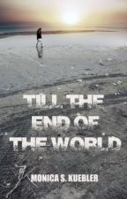 Till the End of the World by deathofcool