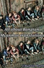ALL ABOUT BANGTAN          ||Myanmar Translations|| by Bunnie_Rubbie