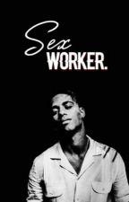 Sex Worker. | KP |  by queenfaithmarie