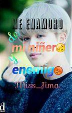 Me enamoro de mi niñero y enemigo. by Miss_Jima