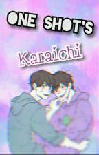 One shot's Karaichi  by COLORL3SS1CH1KO
