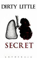 Dirty Little Secret by artofraja
