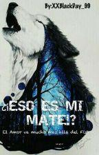¿¡ESO ES MI MATE !? by XXBlackDay_99