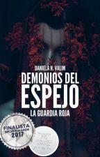 Demonios del Espejo I: La Guardia Roja | #NA2017 by danielavalim_