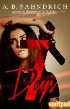 7 Days | Em Breve | by fahndrich