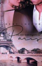 DIA DOS NAMORADOS EM PARIS - COMPLETO by debyincour