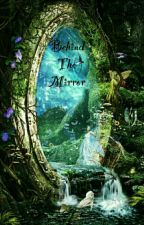 Behind the Mirror *slowly Updates* by moon_light_shaddow