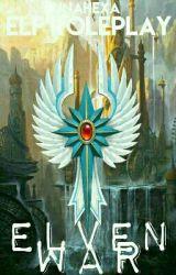 Elf Roleplay: Elven War by LunaHexa