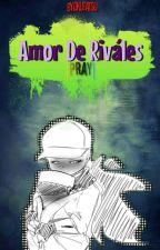 Amor De Rivales |Pray| by OkuTatsu