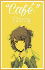 『Café』【Golddy】 by -itsMeAbby-