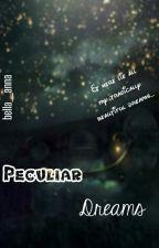Peculiar Dreams by bella__anna