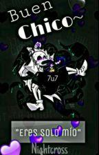 【Buen Chico】♥NightCross♥ (+18)  by -LikeCrossySans-