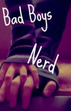 Bad Boy's Nerd by Ms_unlucky