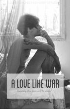 A Love Like War | larry  by hazluvloueh