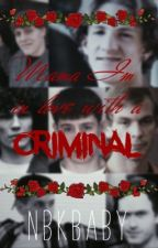 Mama I'm In Love With A Criminal (True Crime Imagines) by nbkbaby