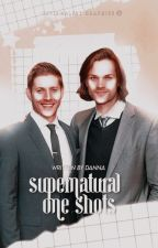 ONE SHOTS ° SUPERNATURAL by its_winchester