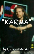 """""""KARMA"""" by RockMeHetfieldP"""