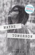 Maybe Tomorrow / Може Би Утре by Vicky-g-g